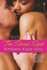 The Sweet Spot ebook by Kimberly Kaye Terry
