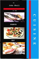 Cuisine in the French Way ebook by John Skull