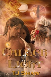 Caller of Light ebook by TJ Shaw