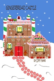 Gingerbread Castle ebook by DM Yates