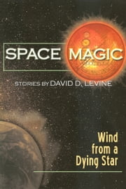 Wind from a Dying Star ebook by David D. Levine
