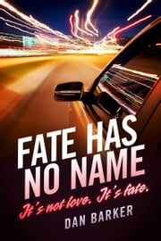 Fate Has No Name ebook by Dan Barker