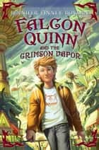 Falcon Quinn and the Crimson Vapor ebook by Jennifer Finney Boylan