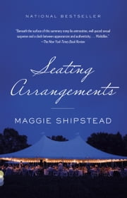 Seating Arrangements ebook by Maggie Shipstead