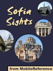 Sofia Sights: a travel guide to the top 35 attractions in Sofia, Bulgaria ebook by MobileReference