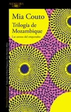 Trilogía de Mozambique eBook by Mia Couto