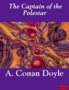 The Captain of the Polestar ebook by Arthur Conan Doyle