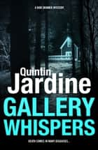 Gallery Whispers (Bob Skinner series, Book 9) - A gritty Edinburgh crime thriller ebook by Quintin Jardine