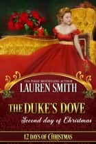 The Duke's Dove - 12 Days of Christmas, #2 ebook by