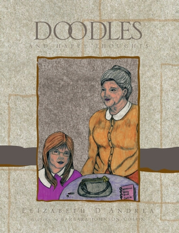 Doodles and Happy Thoughts ebook by Elizabeth D'Andrea