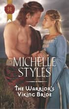 The Warrior's Viking Bride ebook by Michelle Styles