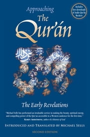 Approaching the Qur'an - The Early Revelations ebook by MIchael Sells