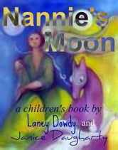 Nannie's Moon: a children's book ebook by Janice Daugharty