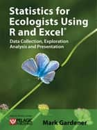 Statistics for Ecologists Using R and Excel - Data Collection, Exploration, Analysis and Presentation ebook by Mark Gardener