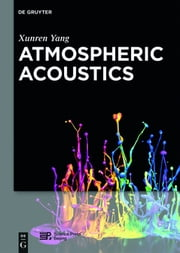 Atmospheric Acoustics ebook by Xunren Yang,Science Press