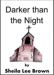 Darker Than the Night ebook by Sheila Lee Brown