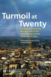 Turmoil at Twenty: Recession, Recovery and Reform in Central and Eastern Europe and the Former Soviet Union ebook by Mitra, Pradeep K.