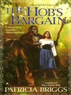 The Hob's Bargain ebook by Patricia Briggs