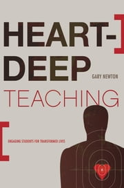 Heart-Deep Teaching ebook by Gary C. Newton