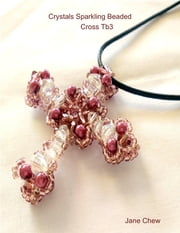 Crystals Sparkling Beaded Cross Tb3 ebook by Jane Chew