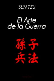 El Arte de la Guerra ebook by Sun, Tzu