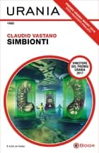 Simbionti (Urania) eBook by Claudio Vastano
