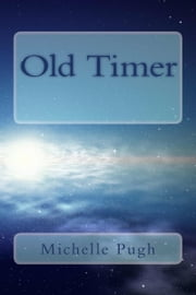 Old Timer ebook by Michelle Pugh
