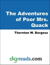 The Adventures of Poor Mrs. Quack ebook by Burgess, Thornton W.