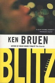 Blitz - A Novel ebook by Ken Bruen