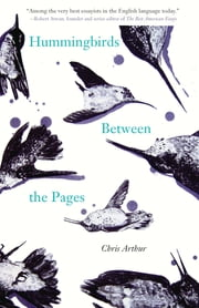 Hummingbirds Between the Pages ebook by Chris Arthur