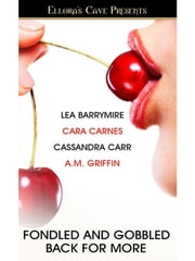 Fondled and Gobbled: Back for More ebook by Cara Carnes,Cassandra Carr,A.M. Griffin