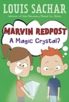 Marvin Redpost #8: A Magic Crystal? ebook by Louis Sachar, Adam Record