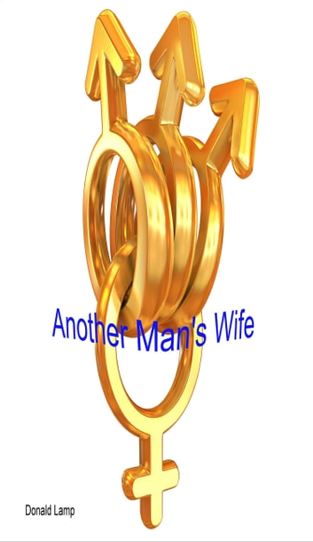 Another Man's Wife ebook by Donald Lamp