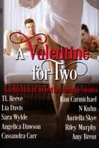 A Valentine for Two Ebook di Lia Davis, Angelica Dawson, Auriella Skye,...
