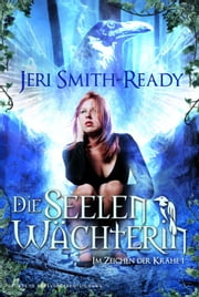 Die Seelenwächterin ebook by Jeri Smith-Ready