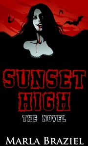 Sunset High - The Complete Series ebook by Marla Braziel