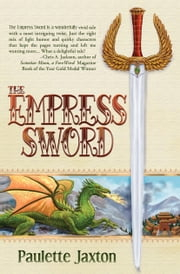 The Empress Sword ebook by Paulette Jaxton