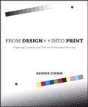 From Design Into Print: Preparing Graphics and Text for Professional Printing - Preparing Graphics and Text for Professional Printing ebook by Sandee Cohen