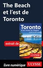 The beach et l'est de Toronto ebook by Collectif