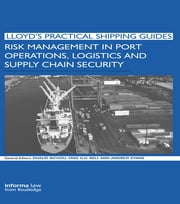 Risk Management in Port Operations, Logistics and Supply Chain Security ebook by Khalid Bichou,Michael Bell,Andrew Evans