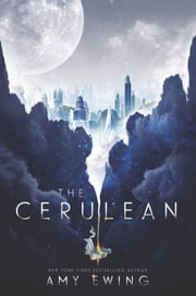 The Cerulean 電子書 by Amy Ewing