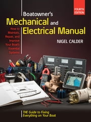 Boatowners Mechanical and Electrical Manual 4/E ebook by Nigel Calder