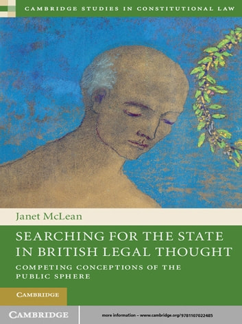 Searching for the State in British Legal Thought - Competing Conceptions of the Public Sphere ebook by Professor Janet McLean