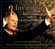 Invitation - Billy Graham and the Lives God Touched ebook by Basyle Tchividjian,Aram Tchividjian