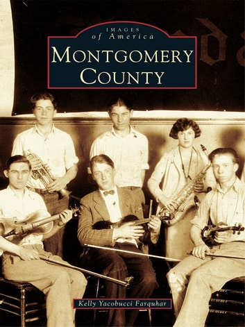 Montgomery County ebook by Kelly Yacobucci Farquhar