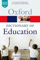 A Dictionary of Education ebook by Susan Wallace