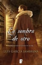 La sombra de otro ebook by Luis García Jambrina