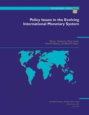 Policy Issues in the Evolving International Monetary System ebook by Mark Mr. Taylor,Peter Mr. Isard,Morris Mr. Goldstein,Paul Mr. Masson