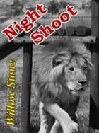 Night Shoot ebook by Willow Stone