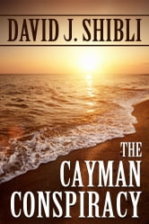 The Cayman Conspiracy ebook by David Shibli